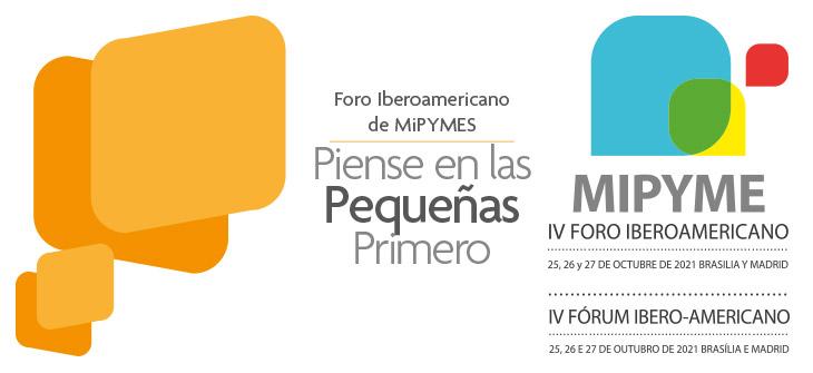 Foro Iberoamericano de MiPYMES – Piense en las Pequeñas Primero