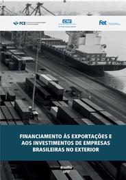Publicação: Financiamento às Exportações e aos Investimentos de Empresas Brasileiras no Exterior