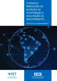 Publicação: O modelo brasileiro de acordos de cooperação e facilitação de investimentos: Propostas de aprimoramento