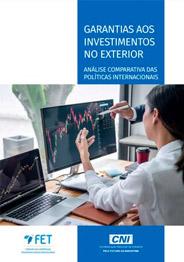 Garantias aos investimentos no exterior - Análise comparativa das políticas internacionais