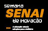 Semana SENAI de Inovação - A educação criando soluções para a indústria