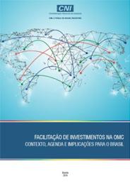 Publicação Facilitação de Investimentos na OMC: Contexto, Agenda e Implicações para o Brasil