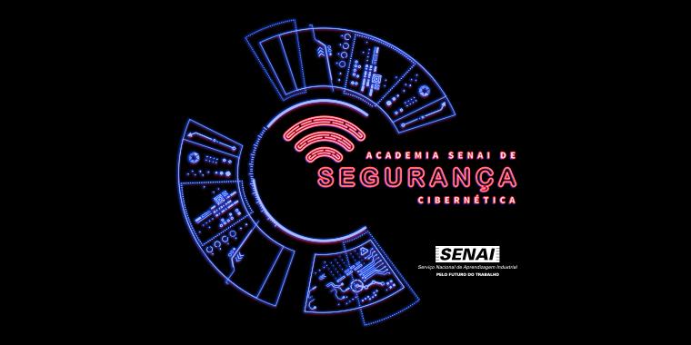 Lançamento das Academias SENAI de Segurança Cibernética