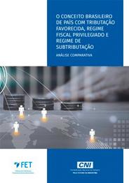 O conceito brasileiro de país com tributação favorecida, regime fiscal privilegiado e regime de subtributação