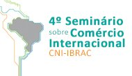 4º Seminário sobre Comércio Internacional CNI-IBRAC