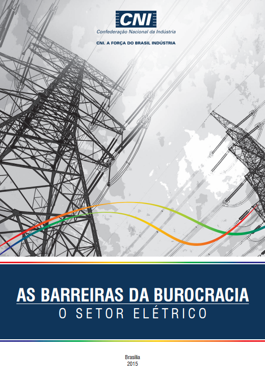 As Barreiras da Burocracia - O Setor Elétrico