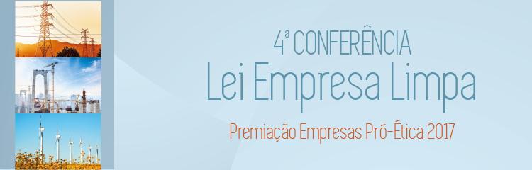4ª Conferência da Lei da Empresa Limpa e do Prêmio Empresa Pró-Ética