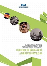 Estudo sobre os Impactos da Adoção e Implementação do Protocolo de Nagoia para a Indústria Brasileira (PT e EN)