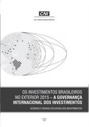 Publicação: Os Investimentos Brasileiros no Exterior 2015 - A Governança Internacional dos Investimentos