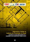 Segurança e Saúde na Indústria da Construção no Brasil - Diagnóstico e Recomendações para a Prevenção dos Acidente de Trabalho