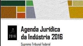 Com detalhamento sobre 70 ações no STF, CNI lança primeira edição da Agenda Jurídica da Indústria