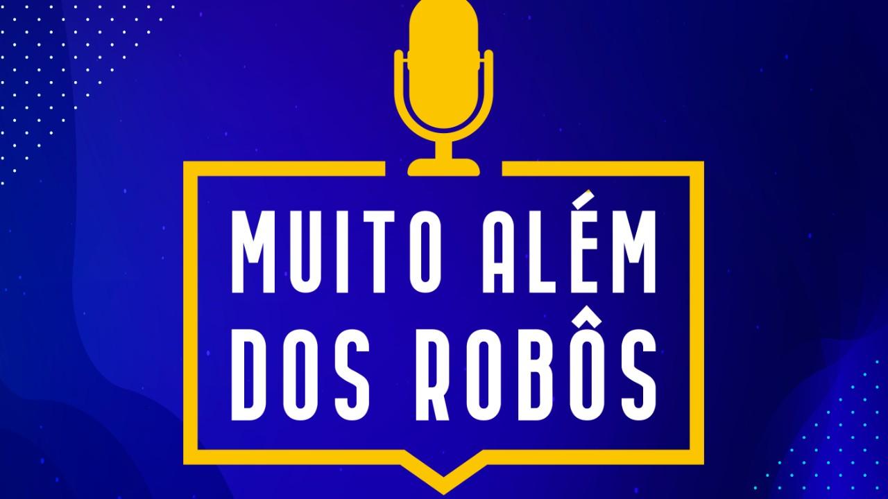 SESI lança podcast sobre inovações da robótica