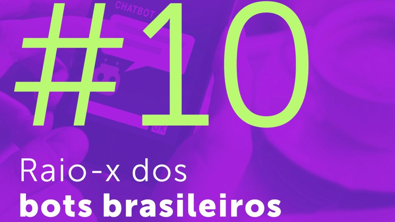 #10 - Raio-X dos bots brasileiros