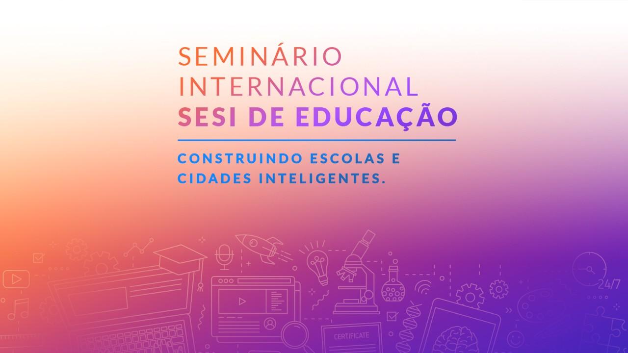 Seminário do SESI debate o futuro da educação e das cidades