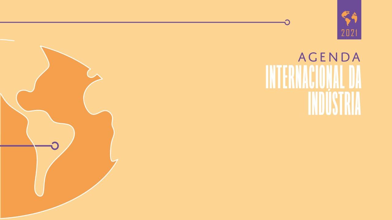 Agenda Internacional da Indústria traz ações para  a recuperação do comércio exterior