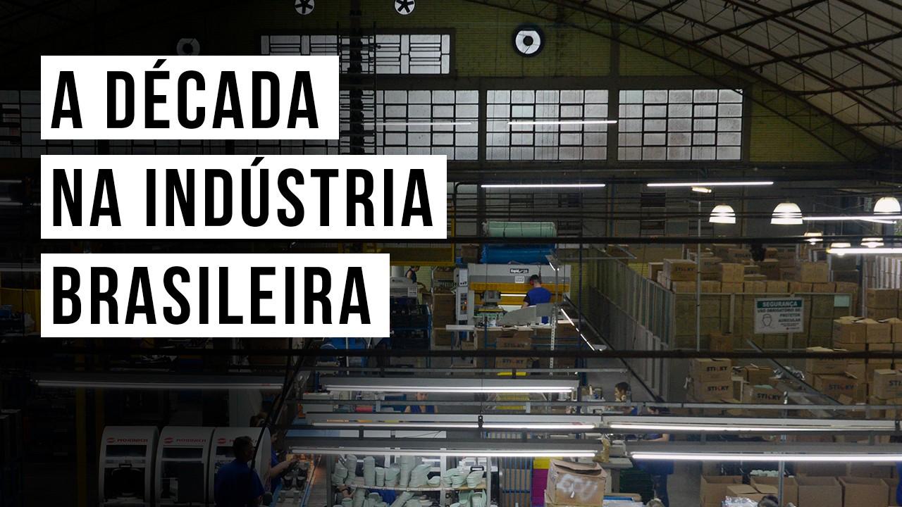 VÍDEO: O que aconteceu com a indústria em 10 anos?