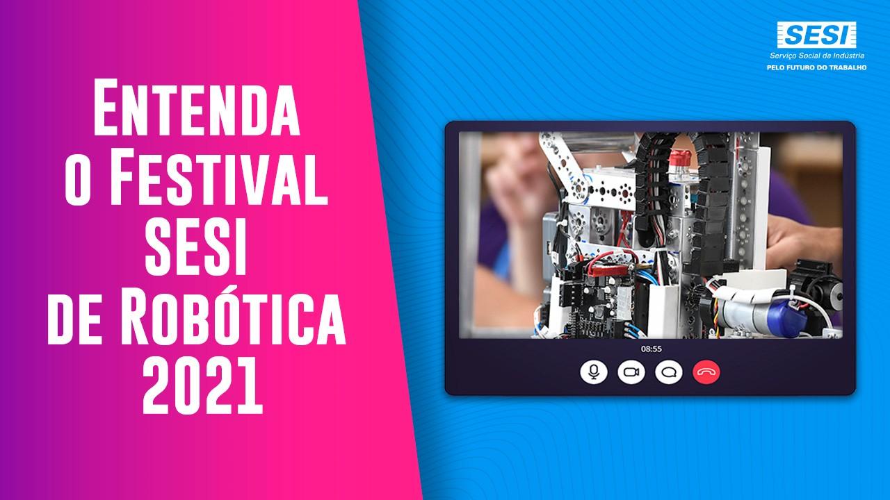 Entenda como será o primeiro Festival SESI de Robótica on-line