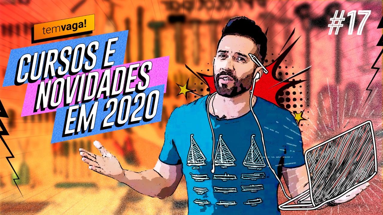 VÍDEO: Tem Vaga! dá o play nos cursos e novidades em 2020