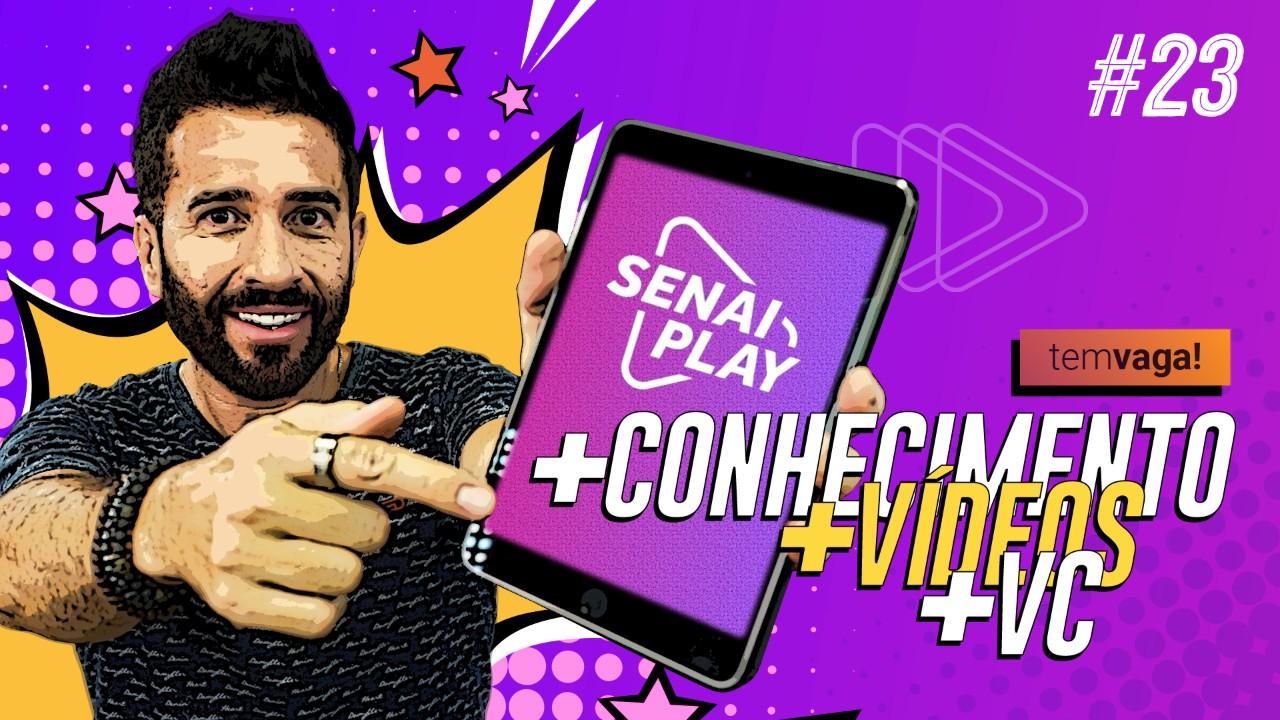 VÍDEO: Já ouviu falar do SENAI Play? O Tem Vaga! mostra tudo sobre essa novidade