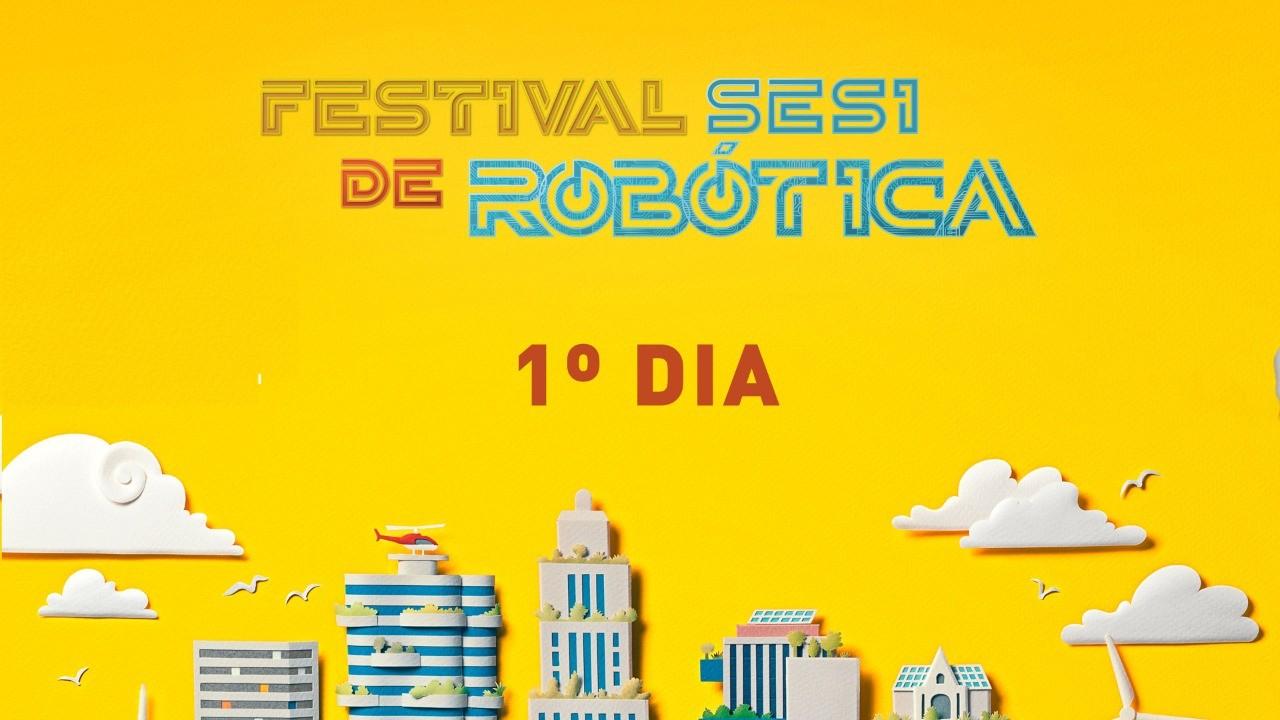 VÍDEO: O que rolou na estreia do Festival SESI de Robótica