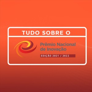 Saiba como participar do Prêmio Nacional de Inovação