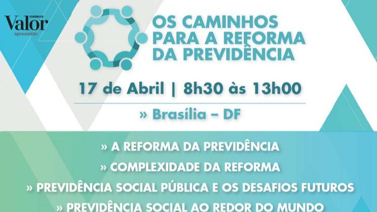 Valor Econômico promove, em Brasília, seminário sobre a reforma da Previdência
